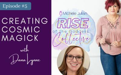 Episode 5: Dana Lynne, Creator of Cosmic Magick Academy