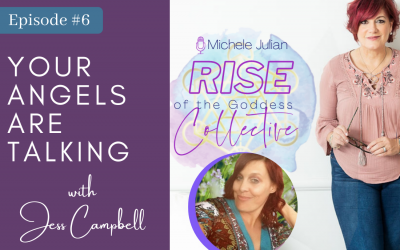 """Episode 6: Jess Campbell, """"Your angels are talking, are you listening?"""""""