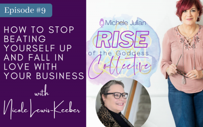 Episode 9: Nicole Lewis-Keeber, How to stop beating yourself up and fall in love with your business